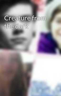 Creature from the dark