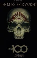 The Monster is Waking • The 100 Role Play by michelle1234445