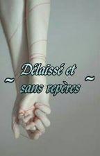 Délaissé et sans repères by MlleCurly
