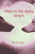 Mated to the Alpha King's by Lynijo