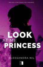 Look at me, princess by hellofanonymous