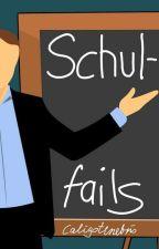 Schulfails - Oder Wie Man Seine Lehrer In Den Wahnsinn Treibt by Caligotenebris