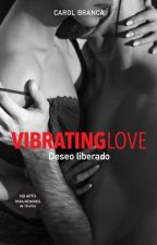 VIBRATING LOVE III (+18) by CarolBranca