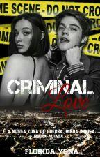 Criminal Love-Livro 1(1 E 2 Temporada) by FloridaYona998746