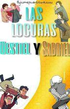 Las Locuras Destiel Y Sabriel #1 by comepudintitankawaii