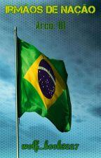 Irmãos De Nação by wolf_book3227