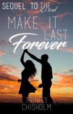 MAKE IT LAST FOREVER- A CHRIS BROWN AND NICKI MINAJ FANFIC by Kyenne_Pepper