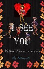 I see you (Héctor Rivera x reader) by AuthorzayA