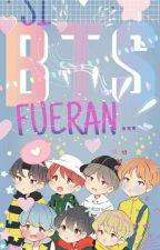 SI BTS FUERAN... by TheShineOfJHOPE