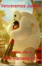 Venceremos Juntos (Hiro Hamada y Tu) by Gisela_Villa15