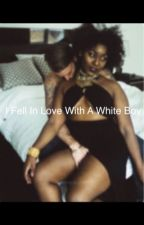 I Fell In Love With A White Boy by kilan21
