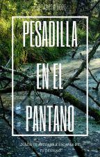 Pesadilla en el Pantano by Eli_Hope