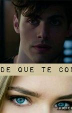 Desde que te conocí》Alec lightwood .. #shadowhunters. by ka5002