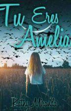 Tu Eres Amelia by KathyMirand