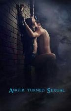 Anger turned sexual (one shot) by DeathLightning