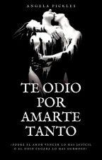Te Odio Por Amarte Tanto by Angela_Pickles
