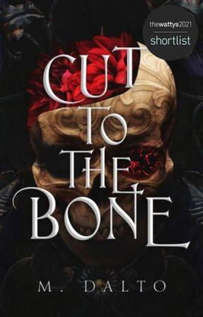 Cut To The Bone (#Wattys2018) by druidrose