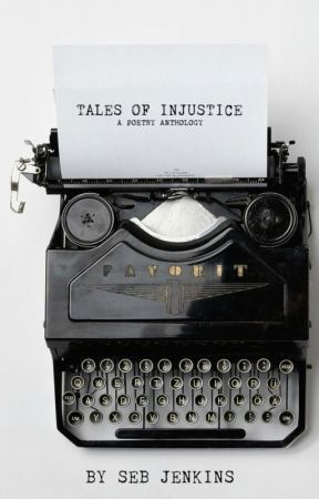 Tales of Injustice- a poetry anthology by SebJenkins