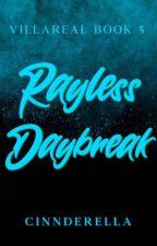 Villareal #5: Rayless Daybreak  by cinnderella