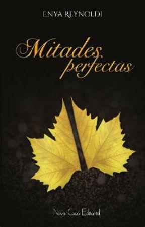 Mitades perfectas (PUBLICACIÓN 27/04) by mydandelions