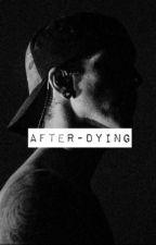 after dying    {joshler}  by MR_MISTY_EYED_