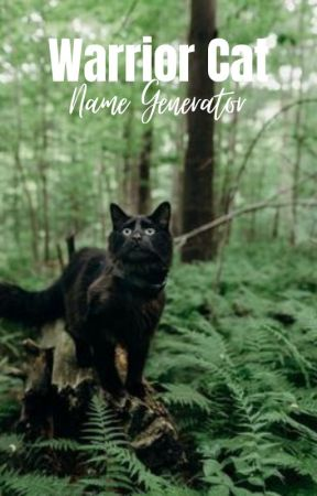 Warrior Cat Name Generator - Tribe Name Generator - Wattpad