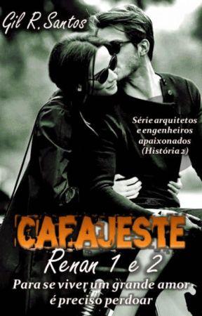Cafajeste Renan, parte 2, perdão e redenção (Série AEA) by GilRSantos2015