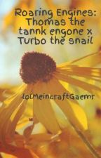 Roaring Engines: Thomas the tannk engone x Turbo the snail by lolMeincraftGaemr