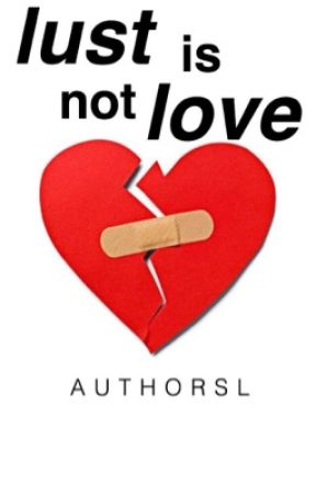 lust is not love by AuthorSL