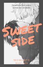 Sweet side (Segunda Parte De Mi Pequeño Dylan) by secrets1999faf