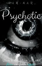 Psychotic by _Meirigold_