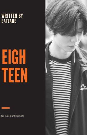 eighteen - the unit by eatjahe