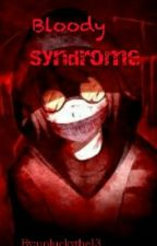 Bloody Syndrome (ticci toby x reader) by unluckythe13