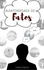 Aleatoriedade De Fatos by EmSanos