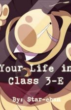 Your Life in Class 3-E (Assassination Classroom x Reader-chan) by starwarsfan246