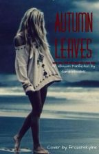 Autumn Leaves-A xBayani Fan-Fic- by SarahWoods5