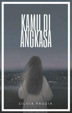KAMU DI ANGKASA by SilviaPauzia