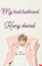 my bad husband |kang Daniel by taeyang156