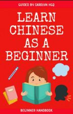 Learning Chinese as a beginner  by ScarBeauty