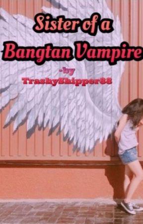 Sister of a Bangtan Vampire - BTS//Yoongi by TrashyShipper88