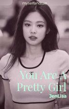 You Are A Pretty Girl by hyunjinwings