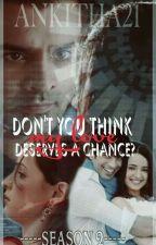 Don't think my love deserves a chance? Season -2 by ankitha21