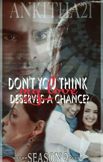 Don't think my love deserves a chance? Season -2 - Akshaya - Wattpad