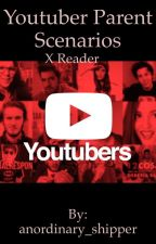 Youtuber Parent Scenarios x Reader by anordinary_shipper