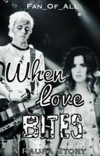 When Love Bites: A Raura Story