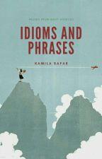Idioms and Phrases by kamilasafar