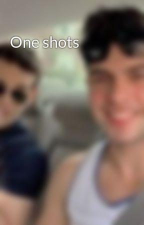 One shots by ChokingOnYourAlibi