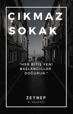 Çıkmaz Sokak (Wattys 2018) by papatya_ve_sen