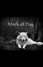 Mark of Fay by kitty12101