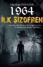 1964 İLK ŞİZOFREN by oguzhanozkaner